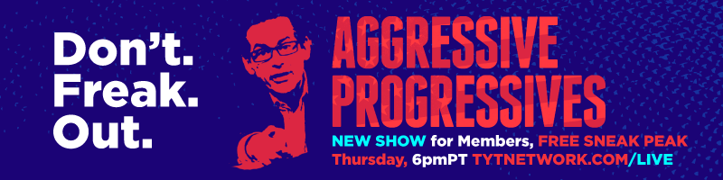 Aggressive Progressives is a new show for TYT Members. Catch a free sneak peak at 5:15pm PST this Thursday, August 25th.