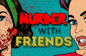 Murder With Friends: Black Dahlia