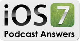 iOS 7 Podcast Answers